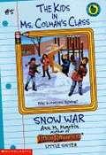 Snow War (The Kids in Ms. Colman's Class #5)
