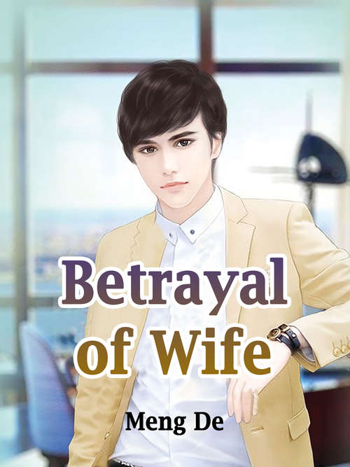 Betrayal of Wife: Volume 1 (Volume 1 #1)