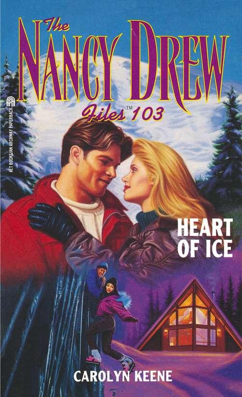 Heart of Ice (The Nancy Drew Files #103)