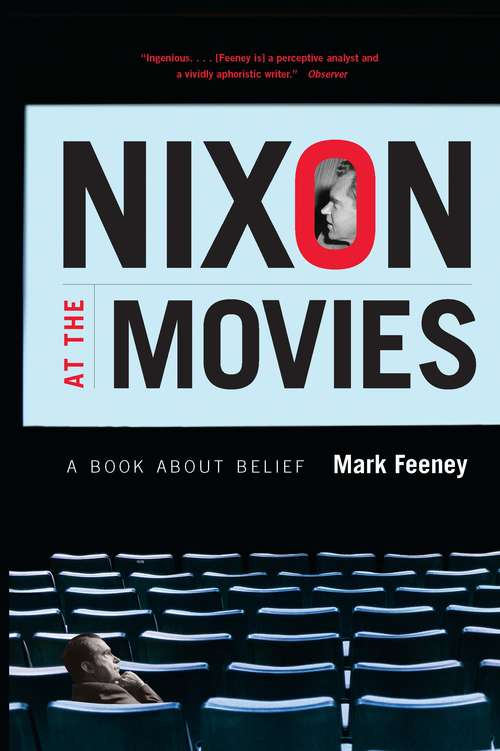 Nixon at the Movies: A Book about Belief