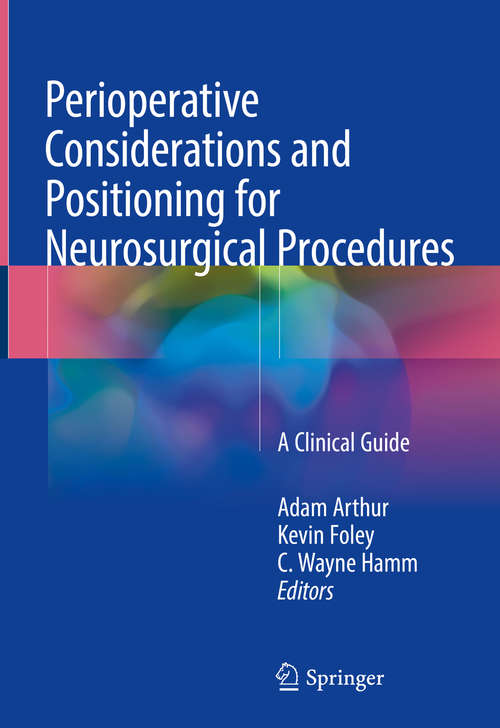 Perioperative Considerations and Positioning for Neurosurgical Procedures: A Clinical Guide