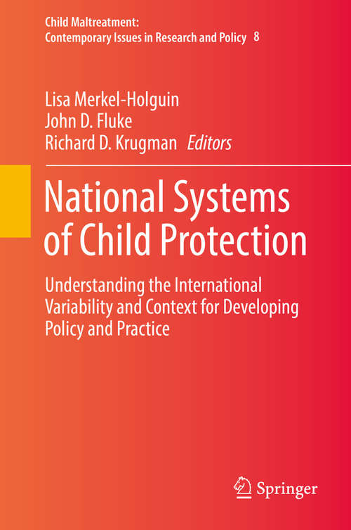 National Systems of Child Protection: Understanding the International Variability and Context for Developing Policy and Practice (Child Maltreatment #8)