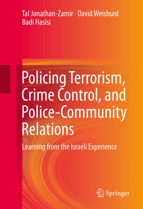Policing Terrorism, Crime Control, and Police-Community Relations