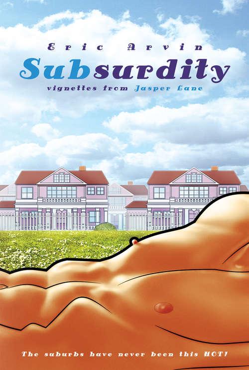 SubSurdity: Vignettes From Jasper Lane (SubSurdity Series #1)