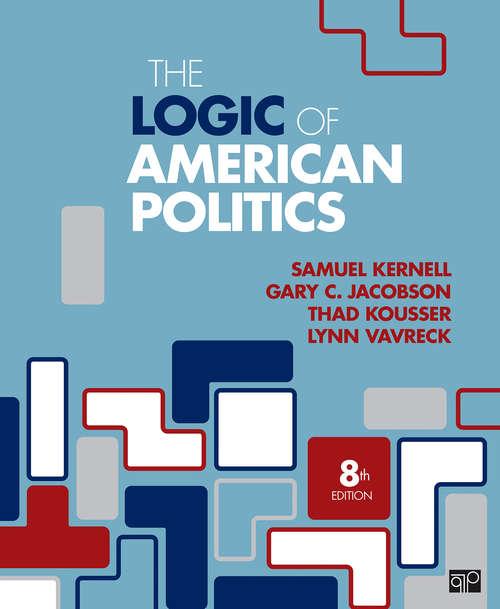 The Logic of American Politics (Logic of American Politics)