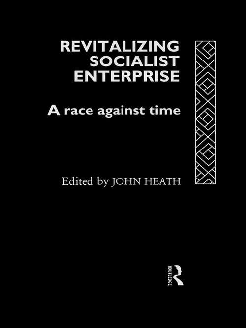 Revitalizing Socialist Enterprise: A Race Against Time