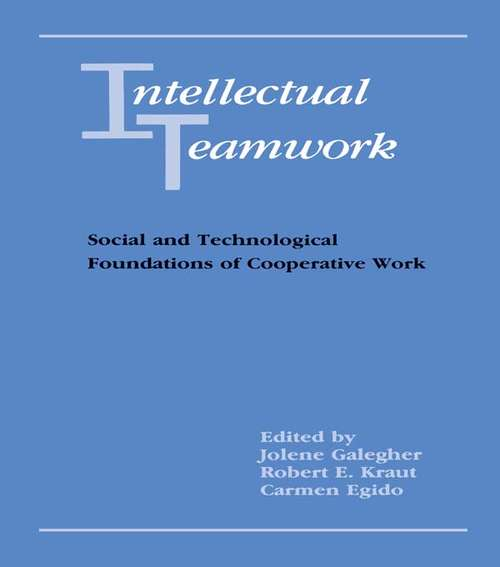 Intellectual Teamwork: Social and Technological Foundations of Cooperative Work
