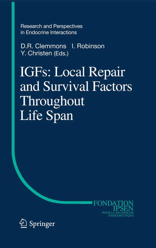 IGFs:Local Repair and Survival Factors Throughout Life Span