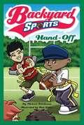 Hand-Off (Backyard Sports #4)