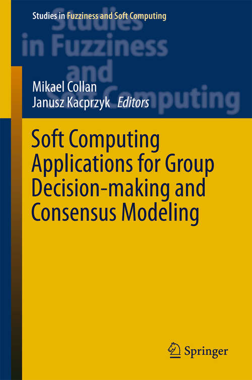 Soft Computing Applications for Group Decision-making and Consensus Modeling