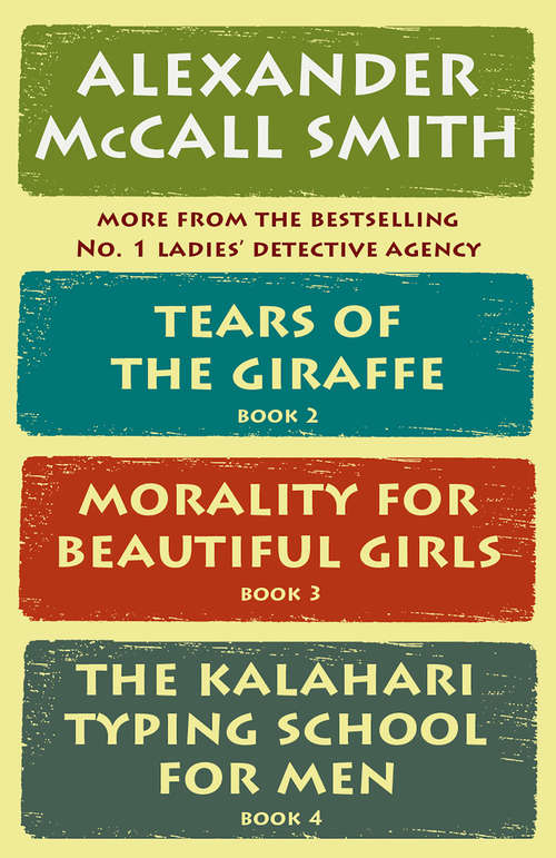 The No. 1 Ladies' Detective Agency Box Set: Tears of the Giraffe, Morality for Beautiful Girls, The Kalahari Typing School for Men (No. 1 Ladies' Detective Agency Series)