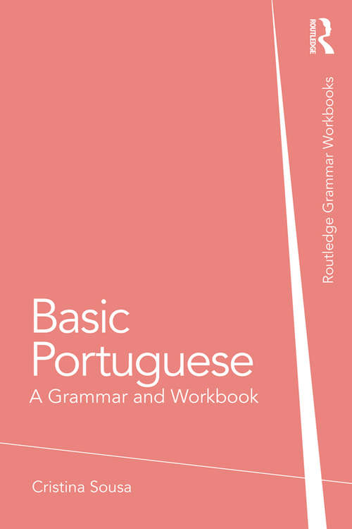 Basic Portuguese: A Grammar and Workbook (Grammar Workbooks)
