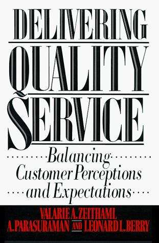 Delivering Quality Service: Balancing Customer Perceptions and Expectations
