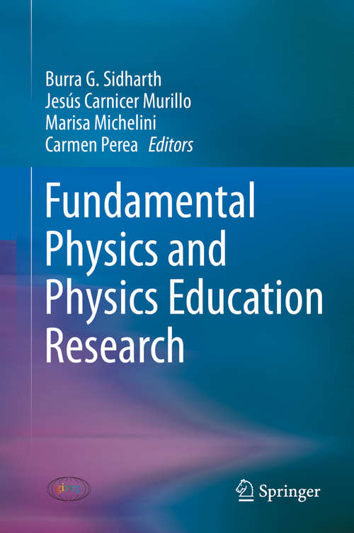 Fundamental Physics and Physics Education Research (Springer Proceedings In Physics Ser. #145)
