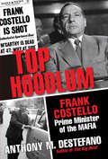 Top Hoodlum: Frank Costello, Prime Minister of the Mafia