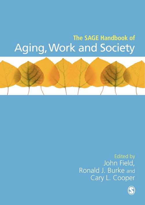 The SAGE Handbook of Aging, Work and Society (Sage Handbooks Ser.)