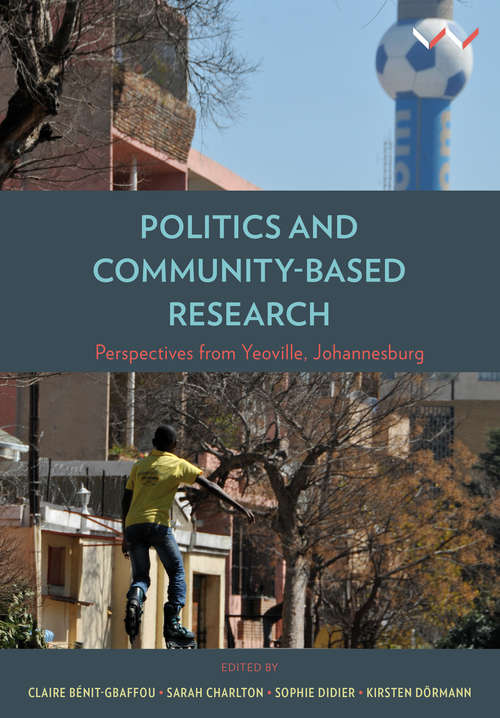 Politics and Community-Based Research: Perspectives from Yeoville Studio, Johannesburg