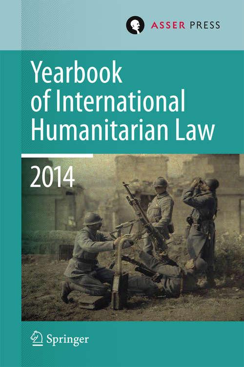 Yearbook of International Humanitarian Law Volume 17, 2014