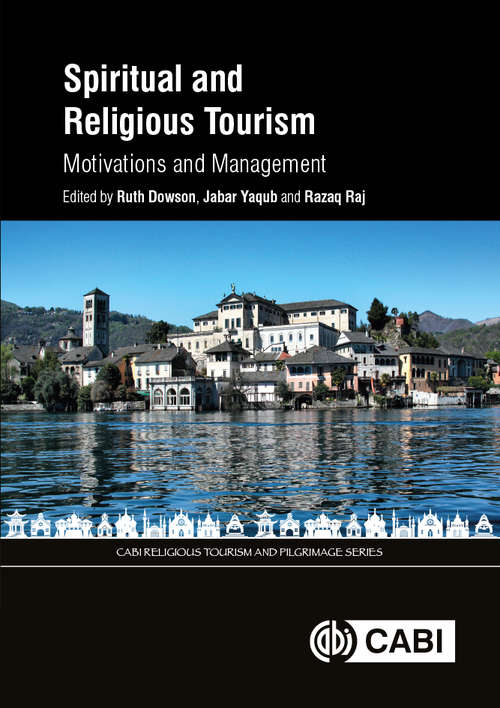 Spiritual and Religious Tourism: Motivations and Management (Cabi Religious Tourism And Pilgrimage Ser.)