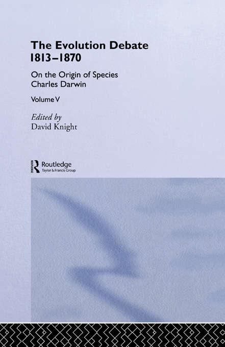 On the Origin of Species, 1859 (The\evolution Debate, 1813-1870 Ser.)