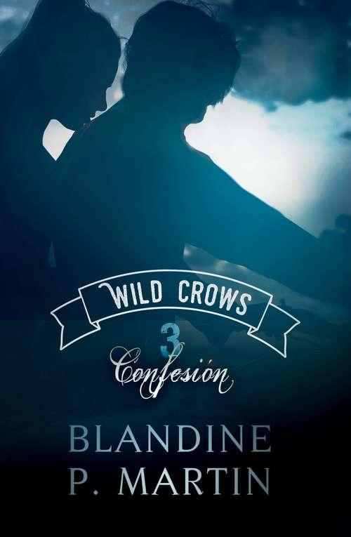 Wild Crows 3. Confesión (Wild Crows #3)