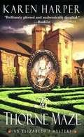 The Thorne Maze (An Elizabeth I Mystery Book #5)