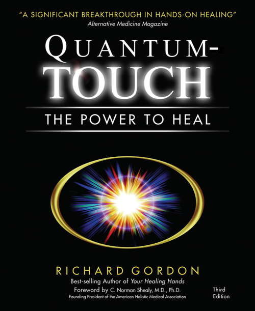 Quantum-Touch: The Power to Heal (Esoteric Healing Ser.)