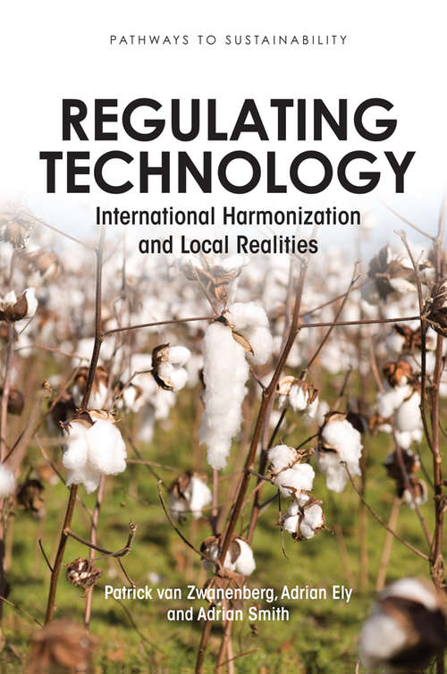 Regulating Technology: International Harmonization and Local Realities (Pathways to Sustainability)