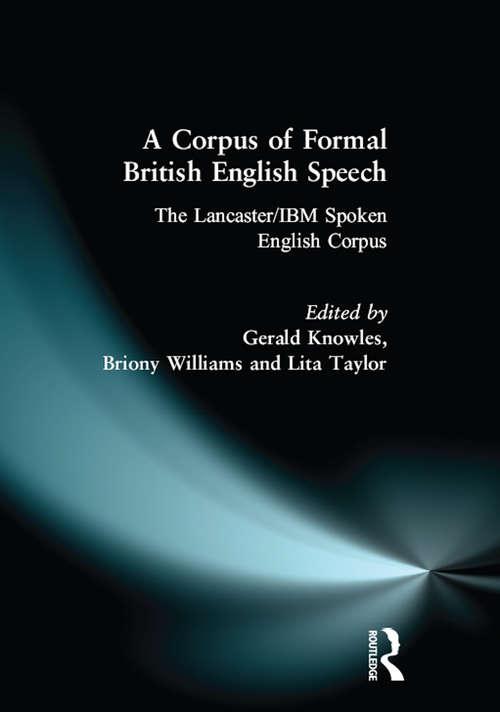 A Corpus of Formal British English Speech: The Lancaster/IBM Spoken English Corpus