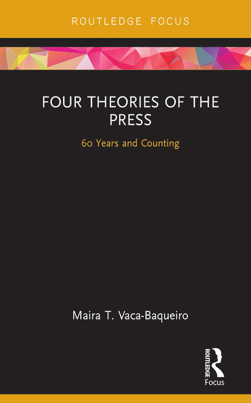 Four Theories of the Press: 60 Years and Counting