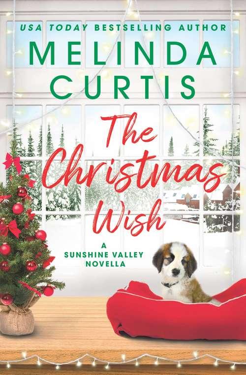 The Christmas Wish: A Sunshine Valley novella