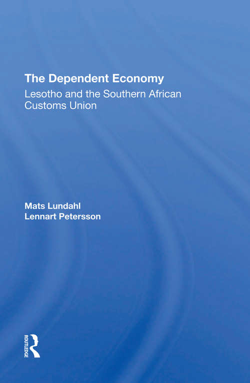 The Dependent Economy: Lesotho And The Southern African Customs Union
