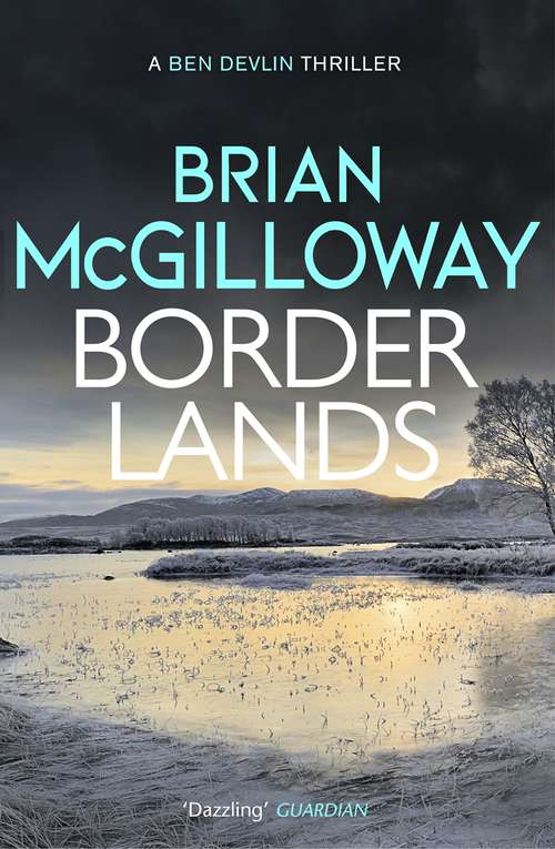 Borderlands: A body is found in the borders of Northern Ireland in this totally gripping novel (An\inspector Devlin Mystery Ser.)