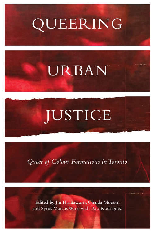 Queering Urban Justice: Queer of Colour Formations in Toronto