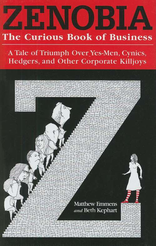 Zenobia: A Tale of Triumph over Yes-Men, Cynics, Hedgers, and other Corporate Killjoys