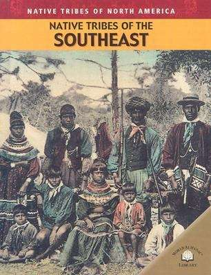 Native Tribes of the Southeast (Native Tribes of North America Ser.)