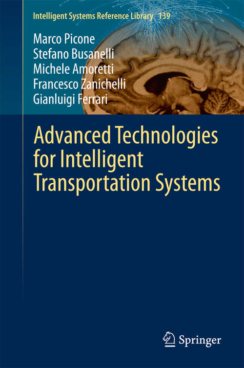 Advanced Technologies for Intelligent Transportation Systems (Intelligent Systems Reference Library #139)
