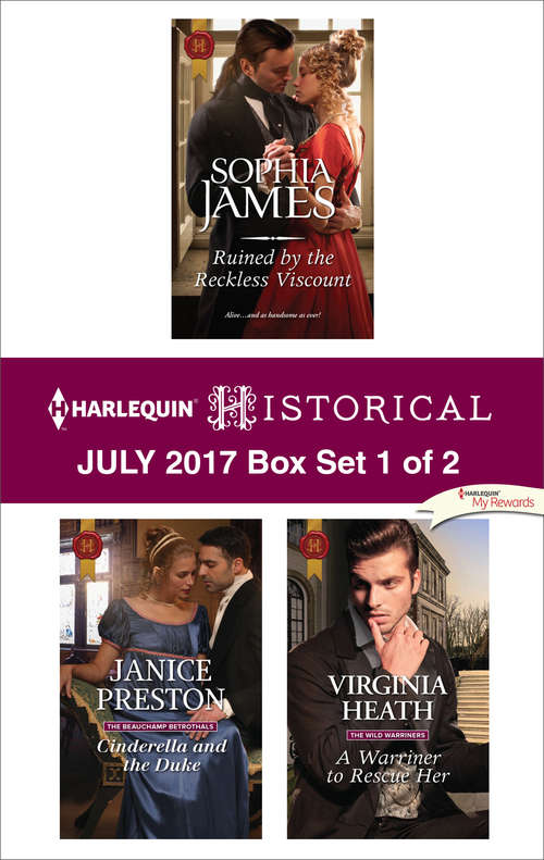 Harlequin Historical July 2017 - Box Set 1 of 2: Ruined by the Reckless Viscount\Cinderella and the Duke\A Warriner to Rescue Her