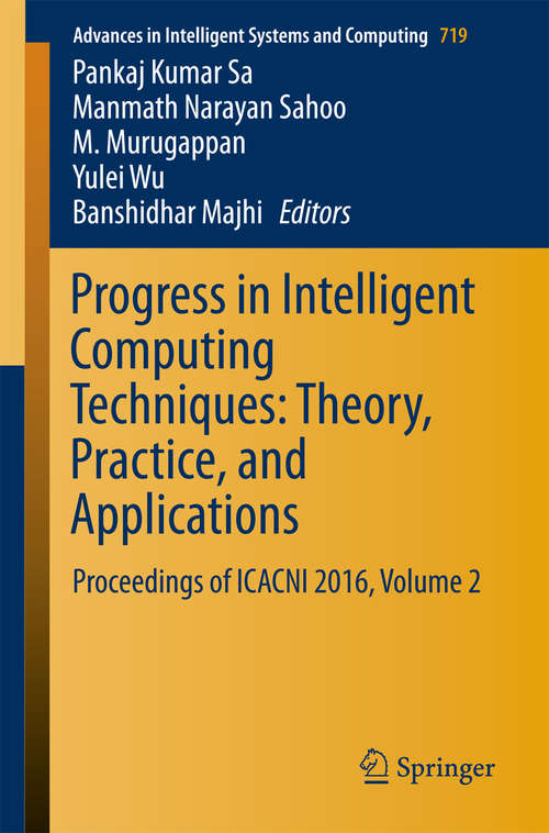 Progress in Intelligent Computing Techniques: Theory, Practice, and Applications