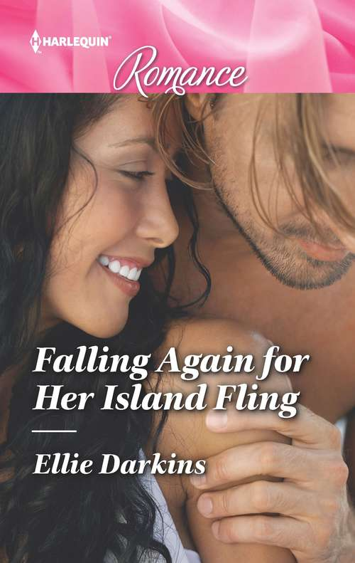 Falling Again for Her Island Fling: Falling Again For Her Island Fling / What Makes A Father (Mills And Boon True Love Ser. #3)