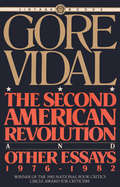 The Second American Revolution and Other Essays 1976 - 1982: And Other Essays, 1976-1982