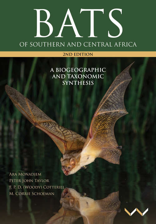 Bats of Southern and Central Africa: A biogeographic and taxonomic synthesis, second edition