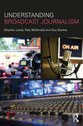 Understanding Broadcast Journalism