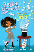 Bella Broomstick #2: School Spells (Bella Broomstick #2)