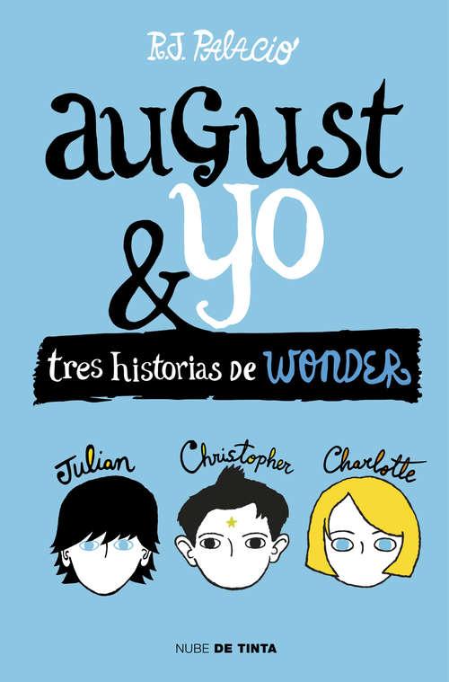 Wonder. August y yo: Tres historias de Wonder
