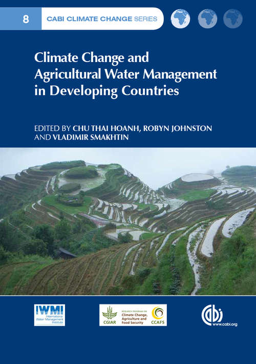 Climate Change and Agricultural Water Management in Developing Countries (CABI Climate Change Series #3)
