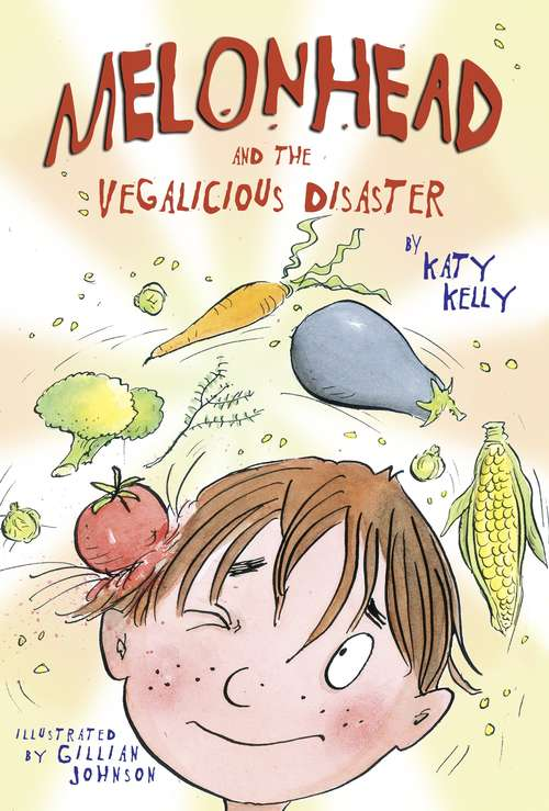Melonhead and the Vegalicious Disaster (Melonhead #4)