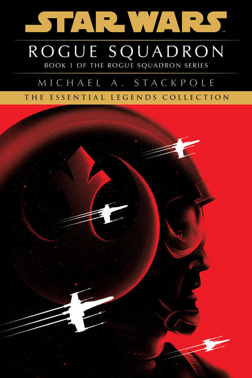 Rogue Squadron: Star Wars (X-Wing) (Star Wars: X-Wing - Legends)