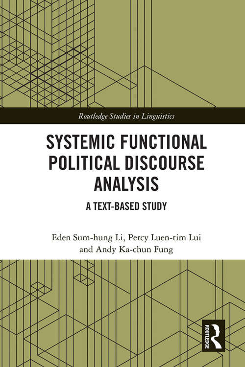 Systemic Functional Political Discourse Analysis: A Text-based Study (Routledge Studies in Linguistics)