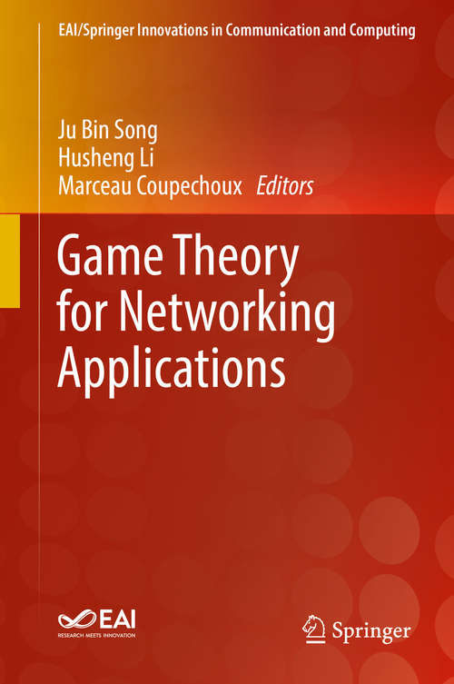 Game Theory for Networking Applications (EAI/Springer Innovations in Communication and Computing)
